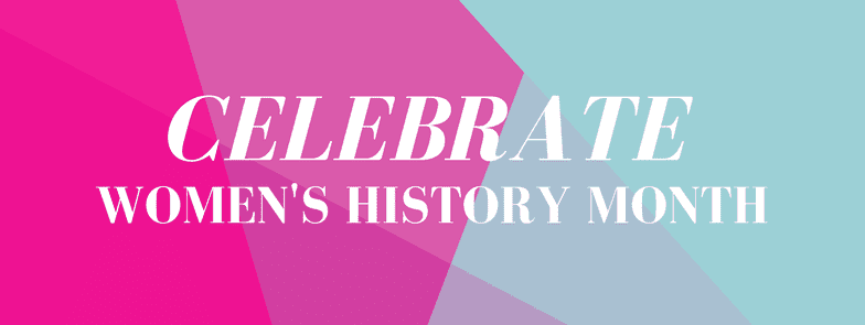 Celebrating Women In Labor and Business (Women's History Month)