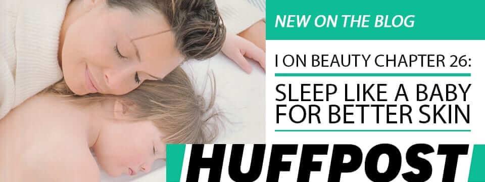 I ON BEAUTY Chapter 26: Sleep Like a Baby for Better Skin