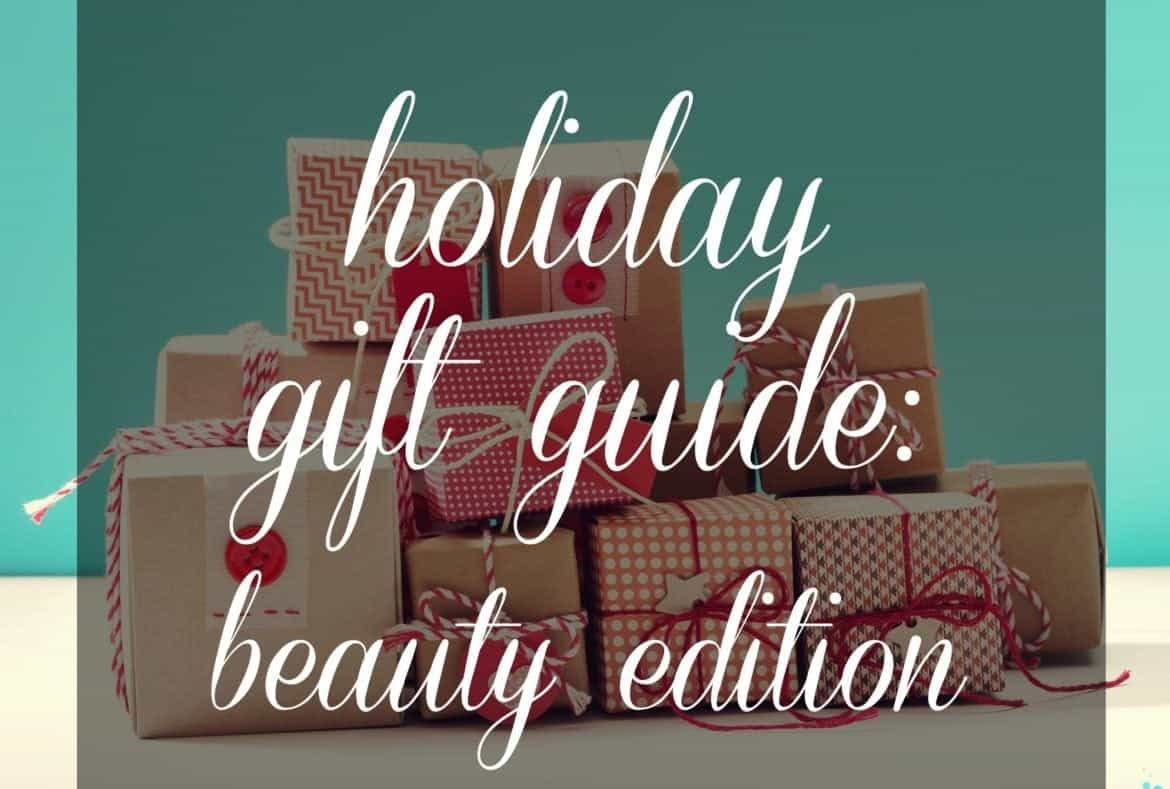 Holiday Gift Guide 2018: I On Beauty Edition